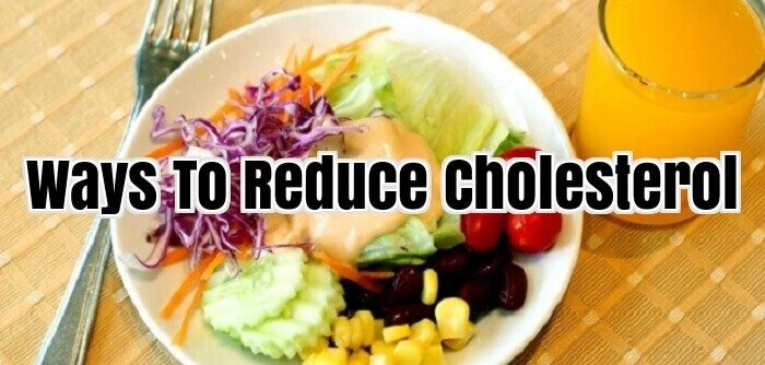 Ways To Reduce Cholesterol